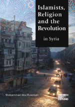 Islamists, religion, and the revolution in Syria